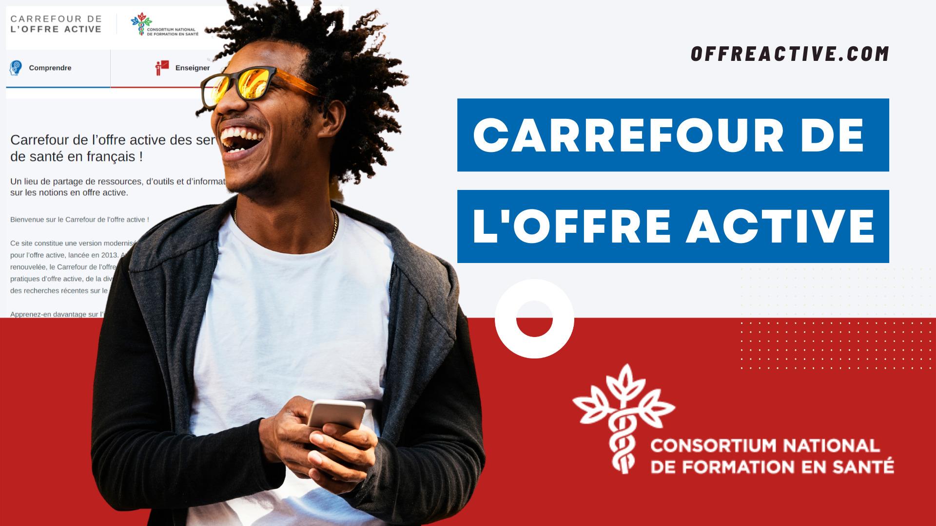 Le Carrefour de l'offre active est maintenant disponible!